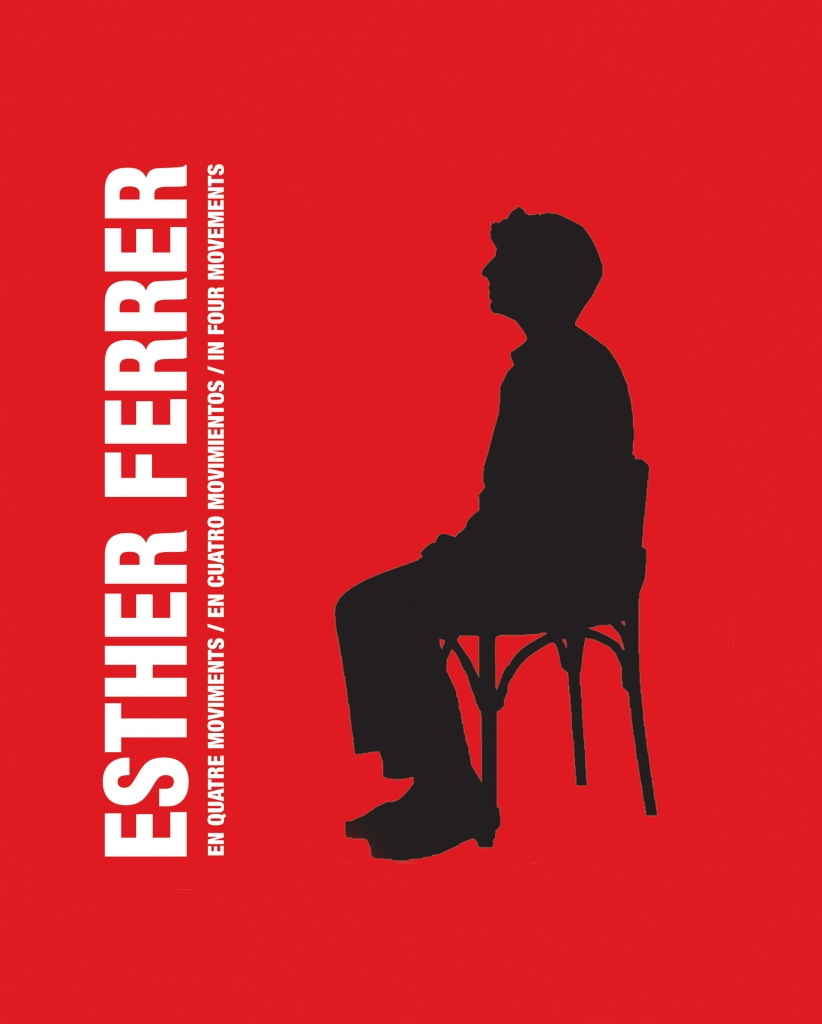 Exhibition: Esther Ferrer. In Four Movements